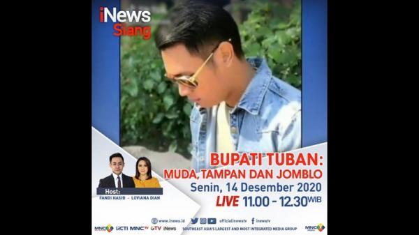 iNews Siang Live di iNews dan RCTI+ Senin Pukul 11.00 WIB: Ini Bupati Tuban, Muda, Tampan, dan Jomblo!