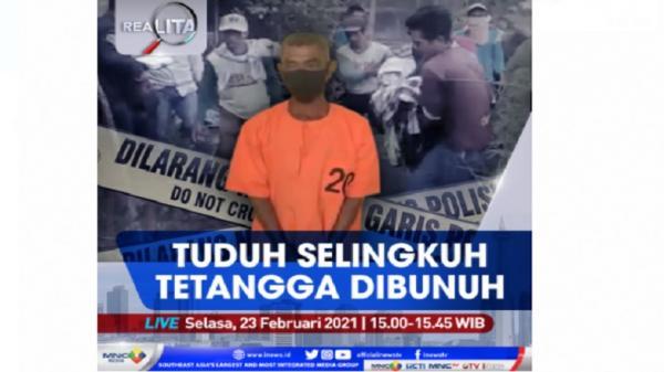 """Tuduh Selingkuh, Tetangga Dibunuh! Saksikan """"Realita"""" di iNews dan RCTI+ Selasa Pukul 15.00"""