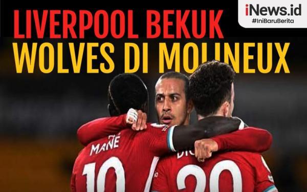 Infografis Liverpool Bungkam Wolverhampton di Molineux Stadium