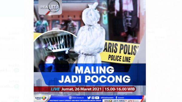 Maling Jadi Pocong, Simak Selengkapnya di Realita Jumat Pukul 15.00 WIB