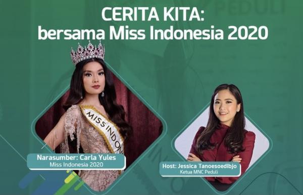Bincang Bareng MNC Peduli dan Miss Indonesia Carla Yules, Cerita Kita: Bersama Miss Indonesia 2020