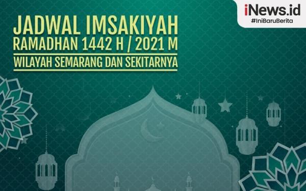 Infografis Jadwal Imsak dan Buka Puasa Wilayah Semarang dan Sekitarnya Selama Ramadhan 1442 H