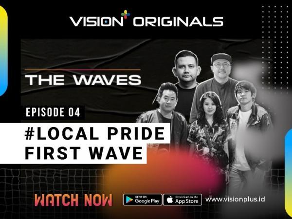 Vision+ Original The Waves Episode 4: Local Pride First Waves, Wadah Penggerak Brand Lokal