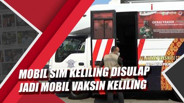 Video Mobil SIM Keliling Disulap Jadi Mobil Vaksin Keliling