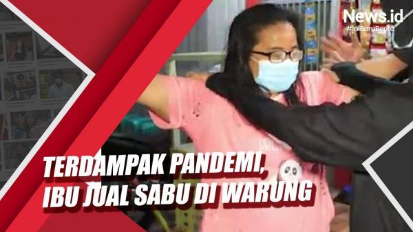 Video Ibu Nekat Jualan Sabu di Warung karena Terdampak Pandemi Covid-19