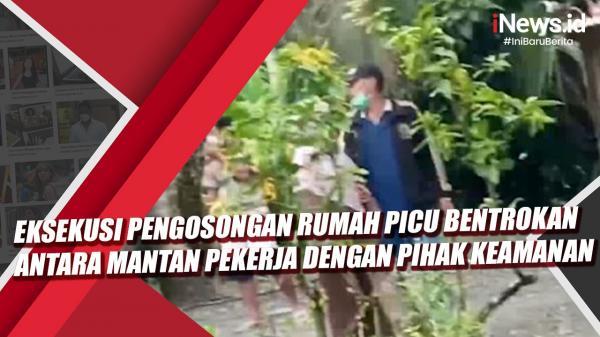 Video Mantan Pekerja dengan Pihak Perusahaan Ricuh saat Eksekusi Pengosongan Rumah di Riau