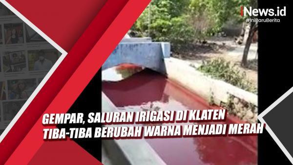 Video Viral Saluran Irigasi di Klaten Tiba-Tiba Berubah Warna Menjadi Merah