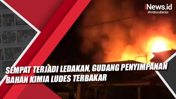 Sempat Terjadi Ledakan, Gudang Penyimpanan Bahan Kimia Ludes Terbakar