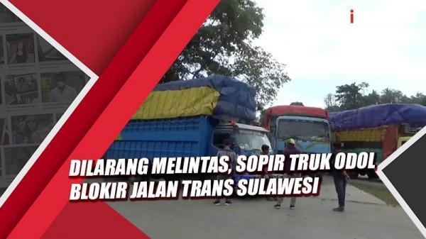 Video Sopir Truk Odol Blokir Jalan Trans Sulawesi akibat Dilarang Melintas