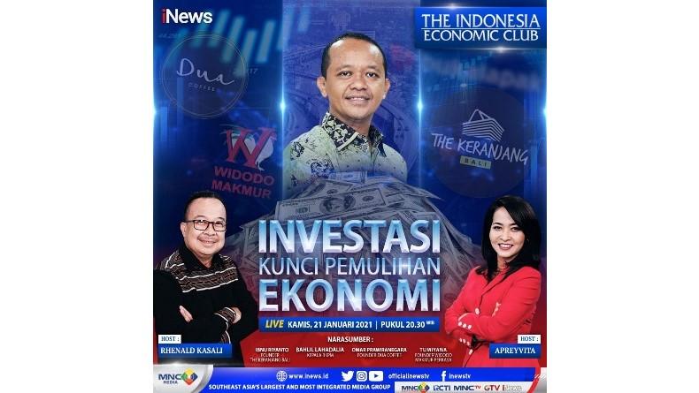 """""""The Indonesia Economic Club"""" di iNews Malam ini Pukul 20.30: Investasi Kunci Pemulihan Ekonomi"""