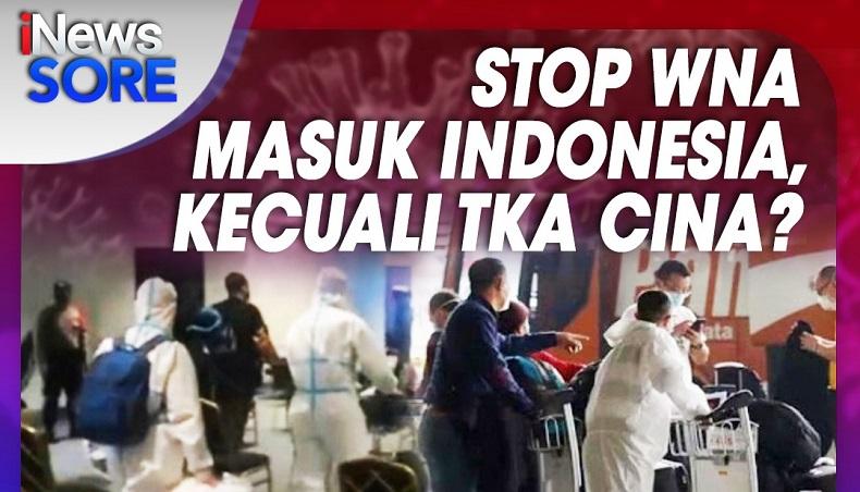 iNews Sore Live di iNews dan RCTI+ Senin Pukul 15.45: Stop WNA Masuk Indonesia, Kecuali TKA China?