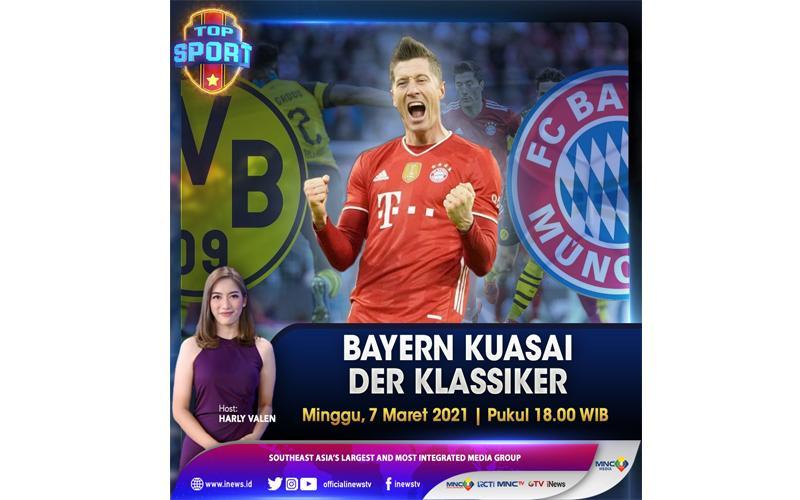 Bayern Kuasai Der Klassiker, Selengkapnya di Top Sport Minggu Pukul 18.00 WIB