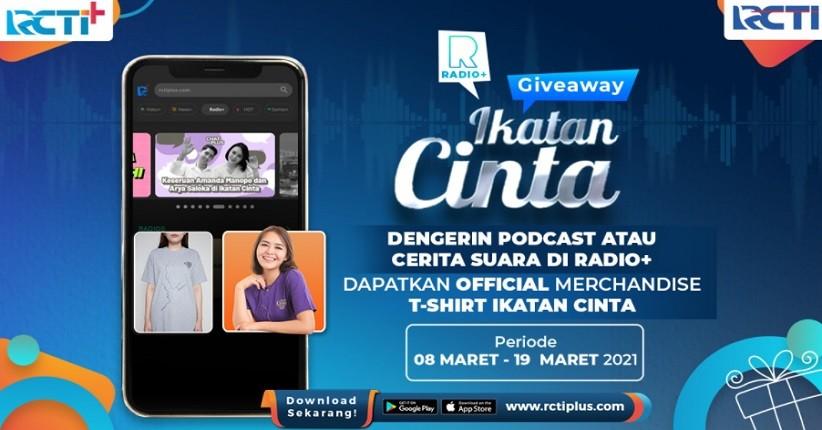 Cuma Dengerin Podcast, Berhadiah T-Shirt Ikatan Cinta, Ikuti RCTI+ Giveaway
