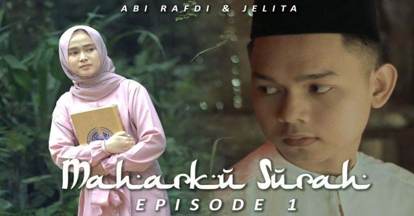 Web Series Maharku Surah yang Dibintangi Abi Rafdi dan Jelita KDI Akhirnya Tayang!