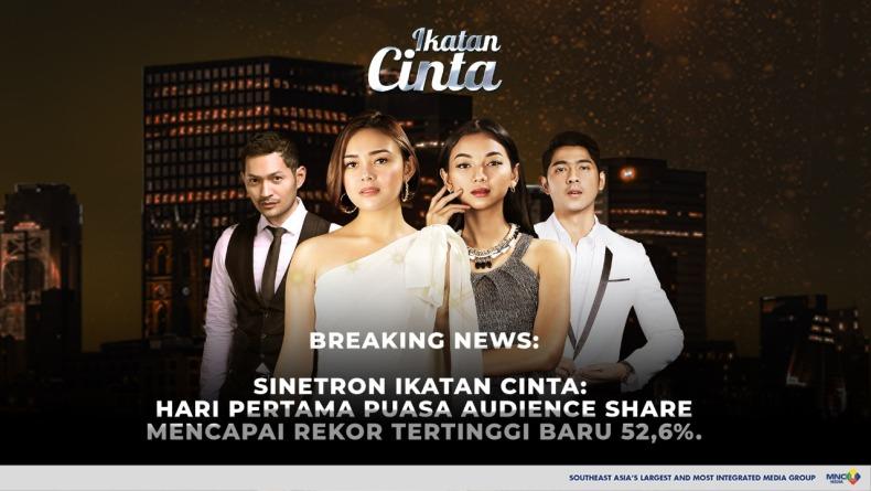 BREAKING NEWS! Berkah Ramadan, Sinetron Ikatan Cinta Pecah Rekor Tembus 52,6 Persen Audience Share