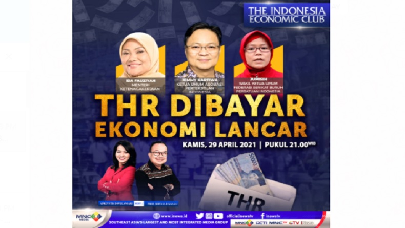 THR Lancar, Ekonomi Bergerak! Hadir Menaker Ida Fauziyah di The Indonesia Economic Club Malam Ini Pukul 21.00 WIB