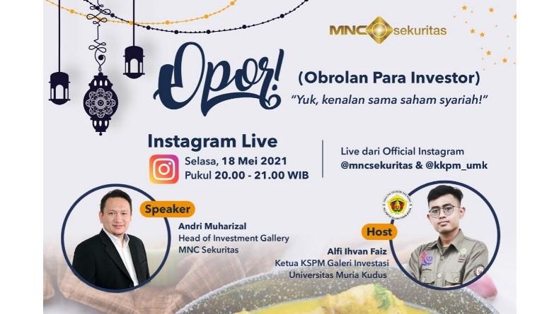 Lebih Dekat dengan Investasi Saham Syariah, Simak IG Live OPOR Bareng MNC Sekuritas Pukul 20.00 Ini!