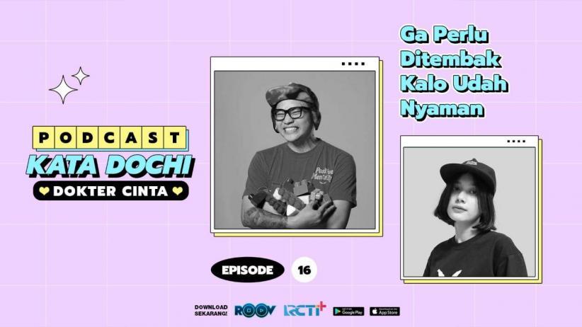 Podcast Kata Dochi Episode 16, Gak Perlu Ditembak Kalau Udah Nyaman