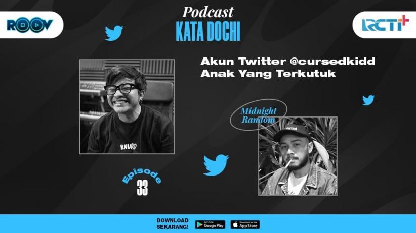 Podcast Kata Dochi Episode 33 Bukan Digoreng, @cursedkidd Lebih Suka Nugget Rebus